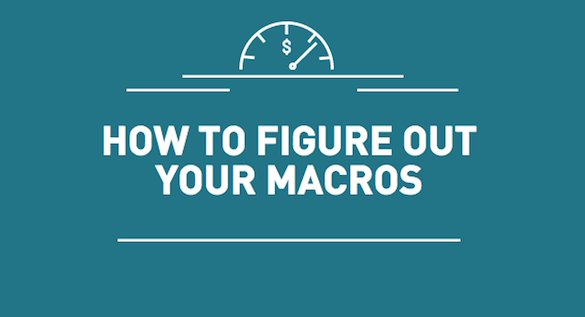 HOW TO FIGURE OUT YOUR MACROS