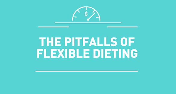 The Pitfalls of Flexible Dieting