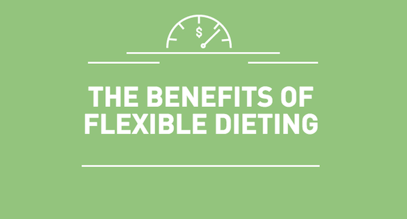 the benefits of flexible dieting
